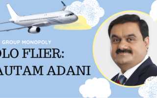 The Solo Flier Gautam Adani - market monopoly